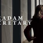 Madam Secretary on CBS