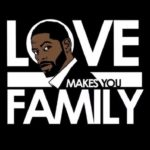 Love Makes You Family t-shirt