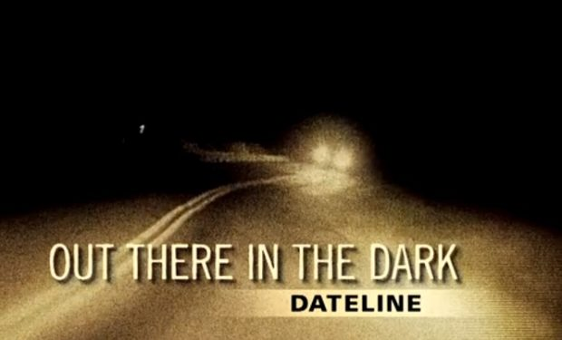 Out There in the Dark Dateline NBC