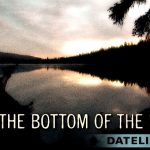 Bottom of the Lake Dateline